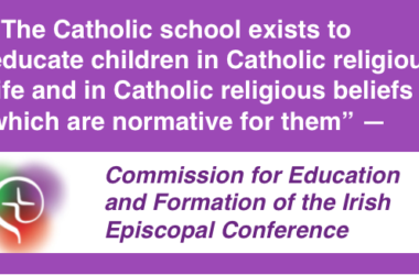 """""""The Catholic school exists to educate children in Catholic religious life and beliefs,"""" and other quotes to the NCCA"""