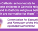 """The Catholic school exists to educate children in Catholic religious life and beliefs,"" and other quotes to the NCCA"