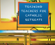 The State now plans to fund teachers to design and conduct Catholic faith-based retreats