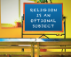 Any religious teaching is an optional subject, regardless of what schools might say